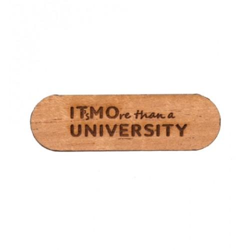 Значок деревянный IT'sMOre than a UNIVERSITY